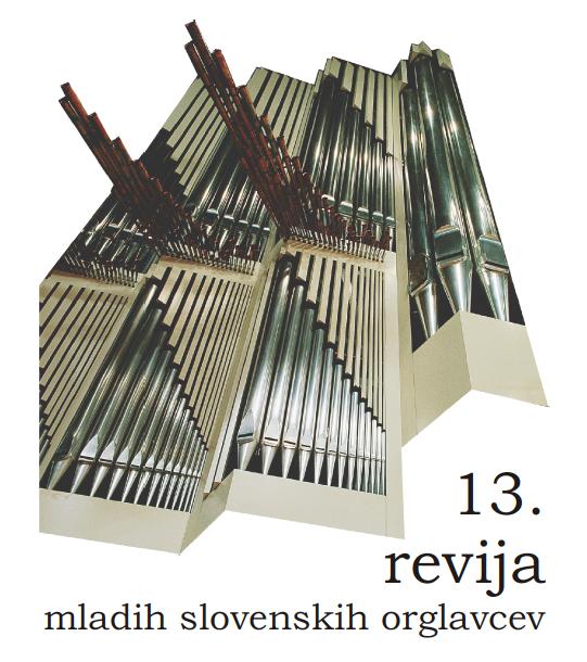13. revija mladih slovenskih orglavcev